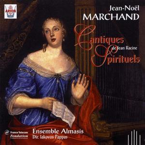 Marchand : Cantiques spirituels de Jean Racine