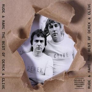 Rude & Rare The Best Of Derek & Clive