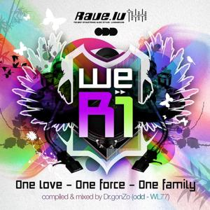 Rave.lu Pres. We R1 - One Love, One Force, One Family (compiled & mixed by Dr.gonZo)