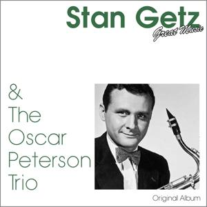 Stan Getz & the Oscar Peterson Trio (Original Album)