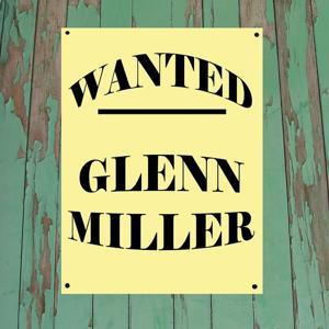 Wanted...Glenn Miller