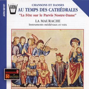 Chansons et danses au temps des cathédrales : La fête sur le parvis de Notre-Dame