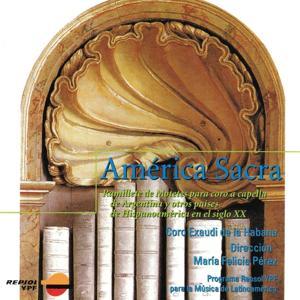 América Sacra (Ramillete de Motetes para Coro a Capella de Argentina y otros Países de Hispanoamérica en el siglo XX)