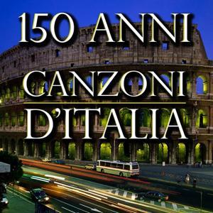 150 anni : Canzoni d'Italia