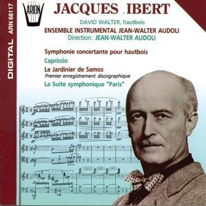 Ibert : Symphonie concertante pour hautbois, Capriccio, Le jardinier de Samos, La suite symphonique