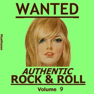 Wanted Authentic Rock & Roll (Vol. 9)