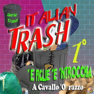 Italian Trash, Vol. 1 (A cavallo 'o razzo)