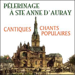 Pèlerinage à Ste-Anne d'Auray (Cantiques & chants populaires de Bretagne Breizh)