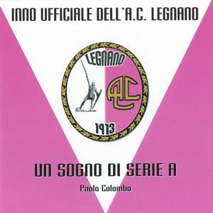 Un sogno di serie A, inno ufficiale dell'A.C Legnano