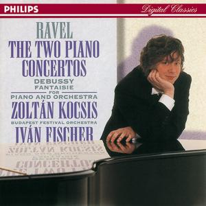 Ravel: Piano Concertos//Debussy: Fantaisie for Piano & Orchestra