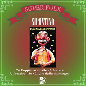 Super Folk Sipontino : U carnevéle sipundine