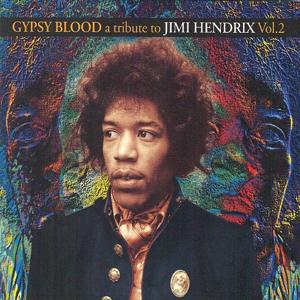 Gypsy Blood A Tribute To Jimi Hendrix Vol.2