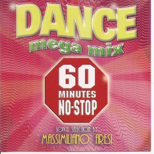 Dance Mega Mix - 60 Minutes No Stop