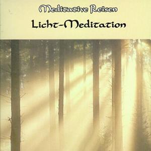 Meditative Reisen: Licht-Meditation