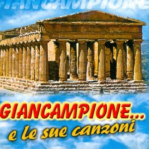 Giancampione... E Le Sue Canzoni