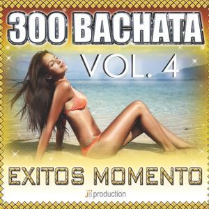 Bachata 300 Exitos, Vol. 4: Don't Stop Bachata