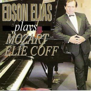 Edson Elias plays Mozart and Elie Coff