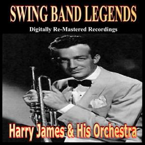 Swing Band Greats (Pres. Harry James & His Orchestra)