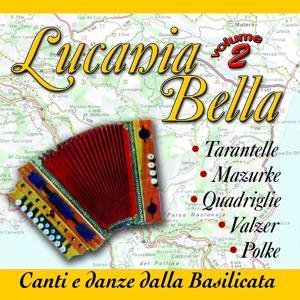 Lucania Bella: Canti E Danze Della Basilicata Vol. 2