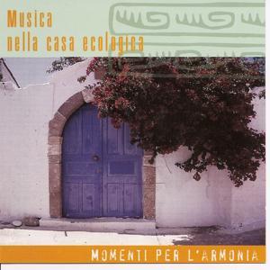 Momenti Per L'armonia (musica Nella Casa Ecologica)