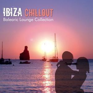 Ibiza Chillout (Balearic Lounge Collection)