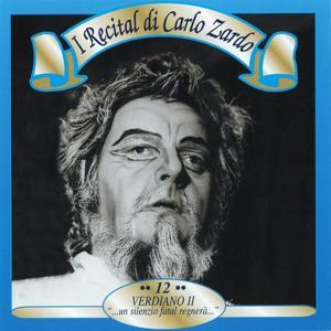 I recital di Carlo Zardo, Vol. 12 (Verdiano II: 'Un silenzio fatal regnerà')