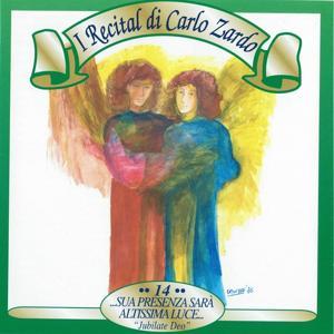 I recital di Carlo Zardo, Vol. 14 (Sua presenza sarà altissima luce, 'Jubilate Deo')
