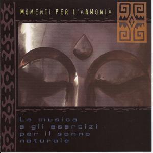 Momenti Per L'armonia - La Musica E Gli Esercizi Per Il Sonno Naturale