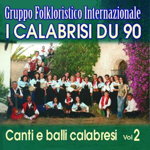 I Calabrisi Du 90. Canti E Balli Calabresi Vol. 2