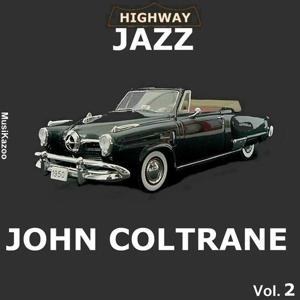 Highway Jazz - John Coltrane, Vol. 2