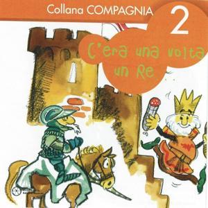 Collana compagnia, Vol. 2 (C'era una volta un re)