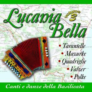 Lucania Bella: Canti E Danze Della Basilicata Vol. 3