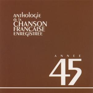 Anthologie de la chanson francaise 1945
