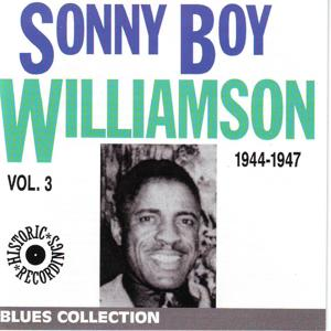 Sonny Boy Williamson, Vol. 3: 1944-1947 (Blues Collection Historic Recordings)