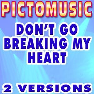 Don't Go Breaking My Heart (Originally Performed By Elton John & Kiki Dee)