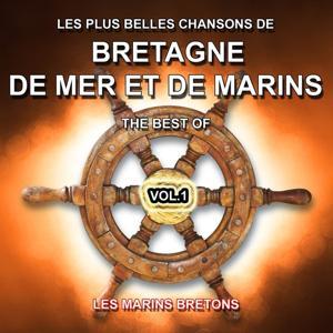 Les plus belles chansons de Bretagne, de mer et de marins - The Best Of (Vol. 1)