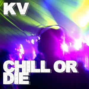 Chill Or Die