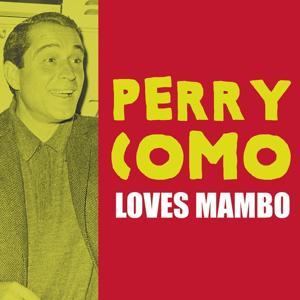Perry Como Loves Mambo