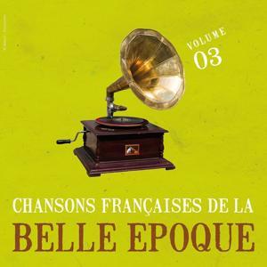 Chansons françaises de la Belle Epoque, vol. 3