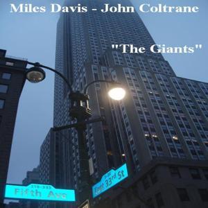 The Giants Miles Davis & John Coltrane