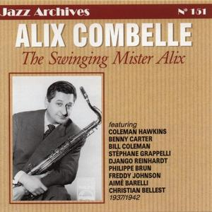 The Swinging Mister Alix Combelle 1937-1942 (Jazz Archives No. 151)