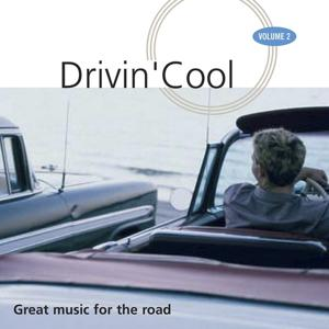 Drivin' Cool, Vol. 2 (Great Music for the Road)