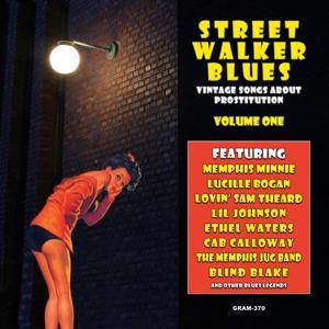 Street Walker Blues: Vintage Songs About Prostitution, Vol. 1