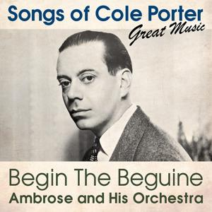 Begin the Beguine (Songs of Cole Porter)