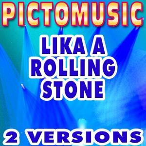Lika Rolling Stone (Originally Performed by Bob Dylan)
