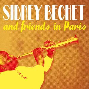 Sidney Bechet & Friends
