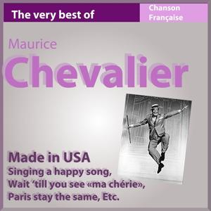 The Very Best of Maurice Chevalier: Made In USA (Les incontournables de la chanson française)