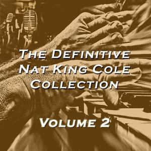 The Definitive Nat King Cole Collection, Vol. 2