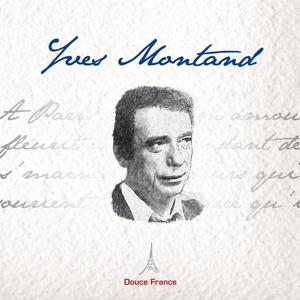 Yves Montand: Douce France
