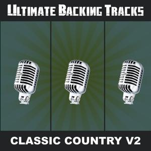 Ultimate Backing Tracks: Classic Country, Vol. 2